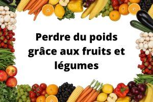 fruits et légumes pour perdre du poids